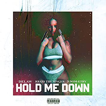 Hold Me Down (feat. Rbass the Singer & J Dom-Etry)