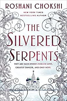 The Silvered Serpents (The Gilded Wolves Book 2) by [Roshani Chokshi]