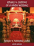 Rituals & Customs of a Hindu Wedding: Design & Planning Guide
