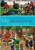 Vie des seigneurs au temps de la féodalité de Maurice Meuleau ( 23 avril 2014 ) - Ouest-France (23 avril 2014) - 23/04/2014