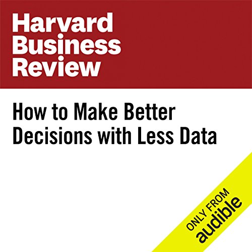 How to Make Better Decisions with Less Data audiobook cover art