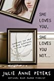 She Loves You, She Loves You Not... - Julie Anne Peters