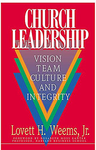 Church Leadership: Vision, Team, Culture, and Integrity