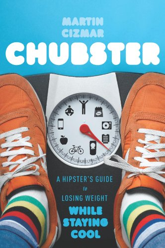 Chubster: A Hipster's Guide to Losing Weight While Staying Cool (English Edition)