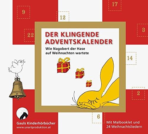 Der klingende Adventskalender: Wie Nagobert der Hase auf Weihnachten wartete. 24 Weihnachtslieder