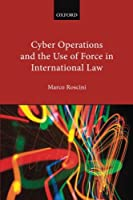 Cyber Operations and the Use of Force in International Law