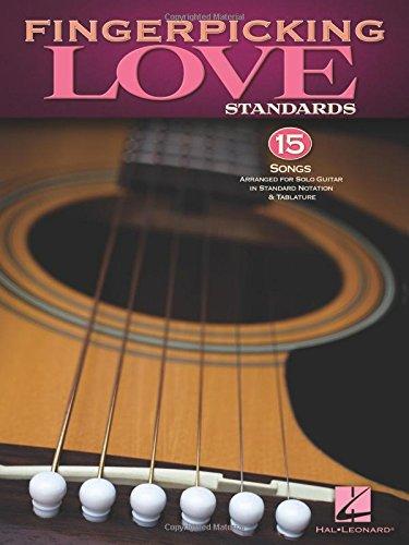 Fingerpicking Love Standards: 15 Songs Arranged for Solo Guitar in Standard Notation & Tablature