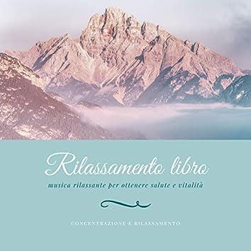 Rilassamento libro - musica rilassante per ottenere salute e vitalità, concentrazione e rilassamento