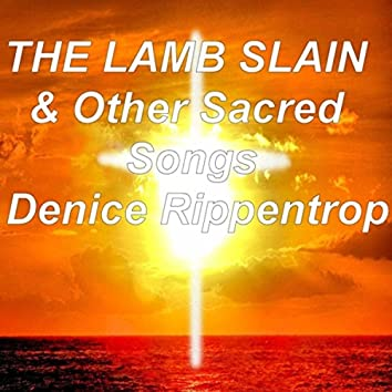 Denice Rippentrop: The Lamb Slain & Other Sacred Songs
