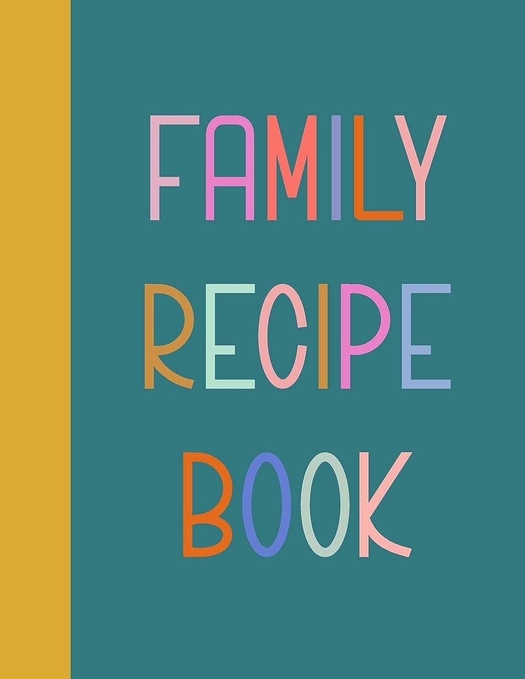 生きている四虹Family Recipe Book: Large Blank Cookbook for Collecting Family Recipes