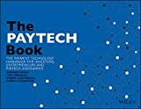 The PAYTECH Book: The Payment Technology Handbook for Investors, Entrepreneurs, andFinTech Visionaries
