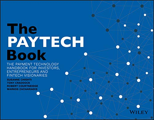 The PAYTECH Book: The Payment Technology Handbook for Investors, Entrepreneurs, and FinTech Visionaries (English Edition)