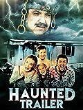 Haunted Trailer