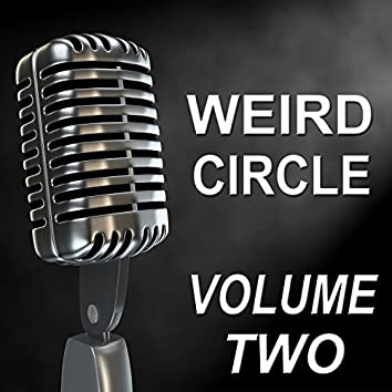 Weird Circle - Old Time Radio Show, Vol. Two