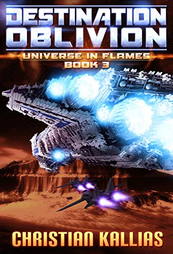 Book: Destination Oblivion (Universe in Flames Book 3) by Christian Kallias