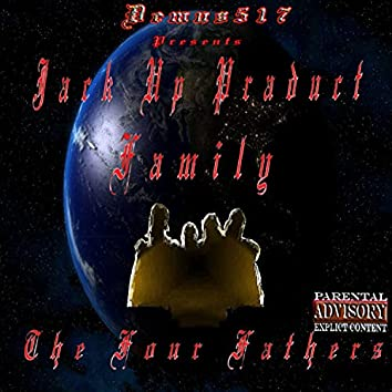 Demus517 Presents Jack Up Family (TheFourFathers)