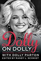 Dolly on Dolly: Interviews and Encounters With Dolly Parton (Musicians in Their Own Words)