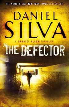 The Defector (Gabriel Allon Book 9) by [Daniel Silva]