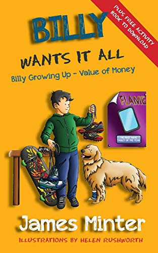 Book: Billy Wants It All - Money (Billy Growing Up, Volume 7) by James Minter