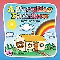 A Peculiar Rainbow: A Book About Unity