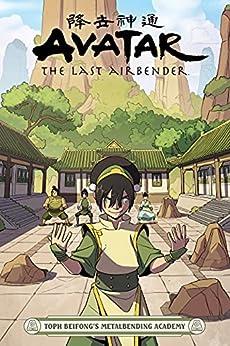 Avatar: The Last Airbender - Toph Beifong's Metalbending Academy by [Faith Erin Hicks, Peter Wartman, Adele Matera]