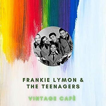 Frankie Lymon & The Teenagers - Vintage Cafè