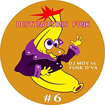 Destinations Funk, Pt. 6