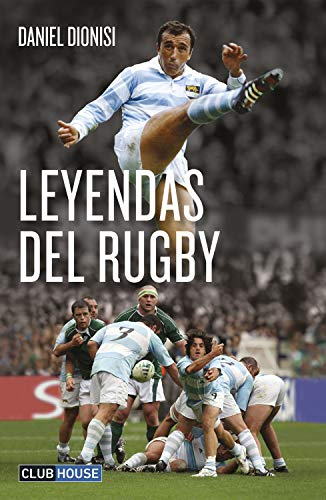 Leyendas del rugby (Spanish Edition)