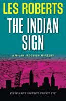 The Indian Sign: A Milan Jacovich Mystery (Milan Jacovich Mysteries)