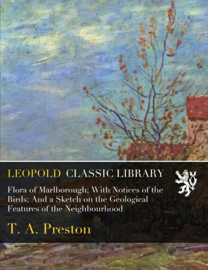 ひねりへこみ混雑Flora of Marlborough; With Notices of the Birds; And a Sketch on the Geological Features of the Neighbourhood