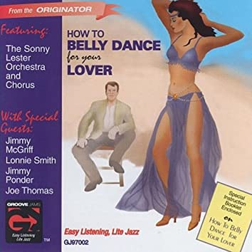 How to Belly Dance for Your Lover