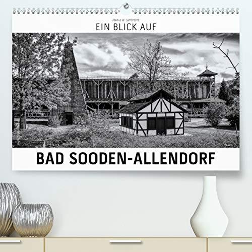 Ein Blick auf Bad Sooden-Allendorf (Premium, hochwertiger DIN A2 Wandkalender 2021, Kunstdruck in Hochglanz)