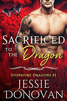 Sacrificed to the Dragon (Stonefire British Dragons Book 1) by [Jessie Donovan, Hot Tree Editing]