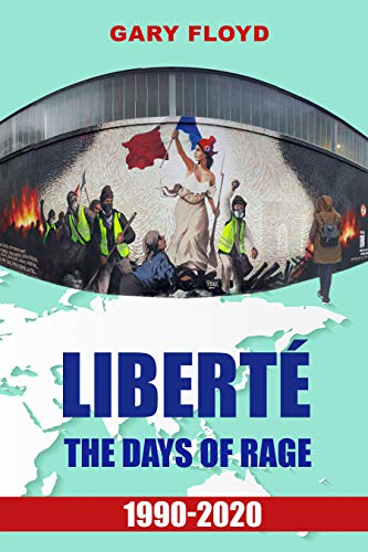 Liberté: Days of Rage: 1990-2020 (English Edition) eBook: Floyd, Gary: Amazon.es: Tienda Kindle