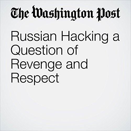 Russian Hacking a Question of Revenge and Respect audiobook cover art