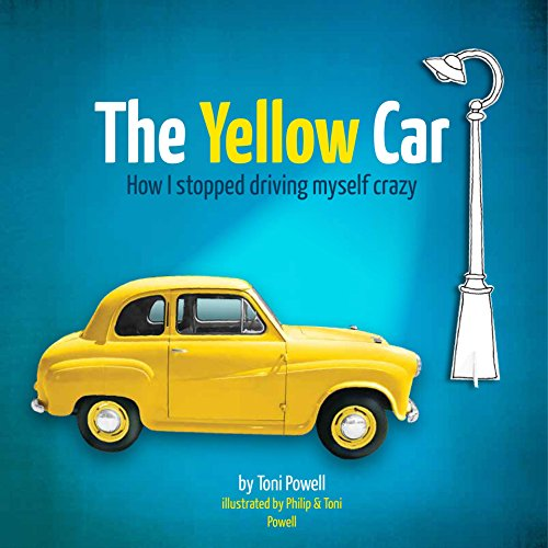 The Yellow Car: How I stopped driving myself crazy (English Edition)