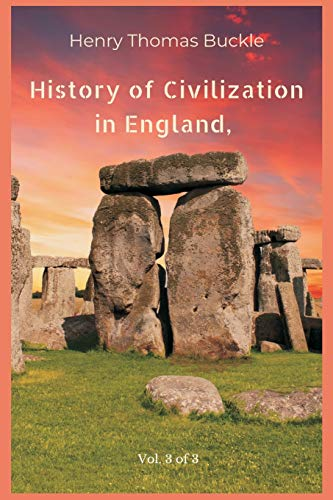 History of Civilization in England, Vol. 3 of 3