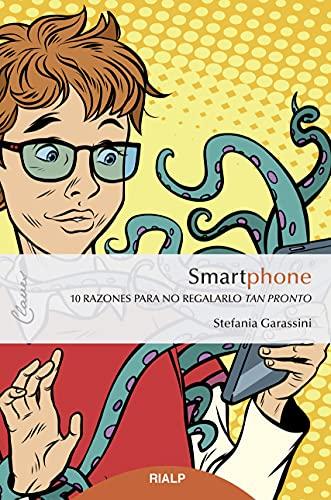 Smartphone: 10 razones para no regalarlo tan pronto (Claves) (Spanish Edition)