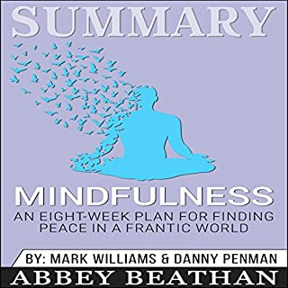 Summary: Mindfulness: An Eight-Week Plan for Finding Peace in a Frantic World audiobook cover art