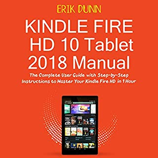 Kindle Fire HD 10 Tablet 2018 Manual audiobook cover art
