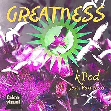 Greatness (feat. Foxi Moxi)