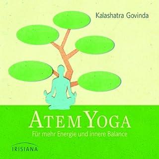 Atem-Yoga     Für mehr Energie und innere Balance              Autor:                                                                                                                                 Kalashatra Govinda                               Sprecher:                                                                                                                                 Ronald Schweppe                      Spieldauer: 1 Std. und 8 Min.     33 Bewertungen     Gesamt 4,5