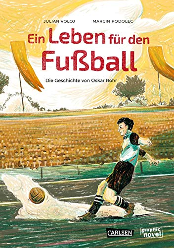 Ein Leben für den Fußball: Die Geschichte von Oskar Rohr