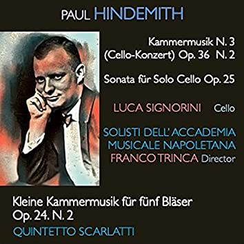 Hindemith: Kammermusik No. 3, Op. 36 - Sonata fūr Solo Cello, Op. 25 - Kleine Kammermusik für fünf Bläser, Op. 24