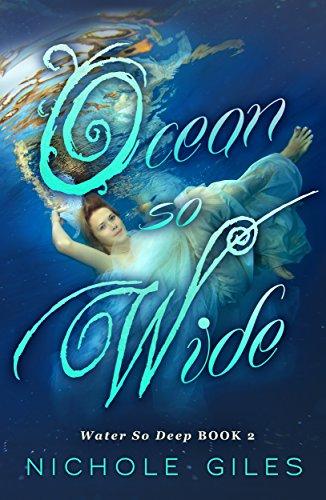 Ocean So Wide: Water So Deep Book Two (Water So Deep, Book Two 2)