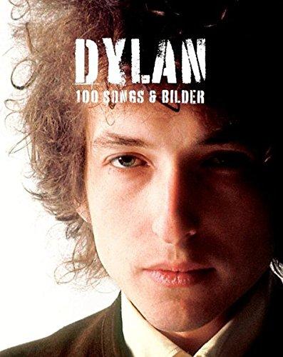 Bob Dylan - 100 Songs & Bilder: Songbook für Gitarre, Gesang