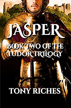 Jasper - Book Two of the Tudor Trilogy by [Tony Riches]