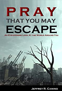Pray That You May Escape by [Jeffrey Camino]