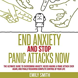 End Anxiety and Stop Panic Attacks Now cover art