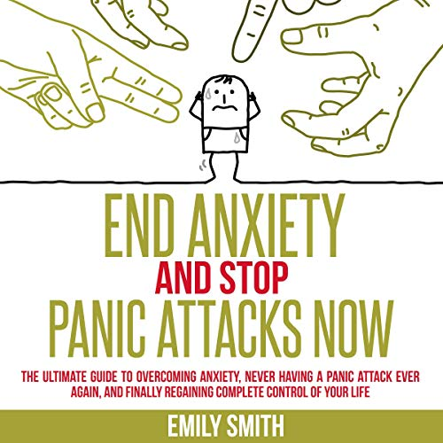 End Anxiety and Stop Panic Attacks Now  By  cover art